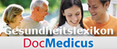 DocMedicus Gesundheitslexikon - Gesundheitsportal zu den Themen Gesundheit, Pr�vention, Impfen, Labordiagnostik, Medizinger�tediagnostik,medikament�se Therapie, Operationen und Gesundheitsleistungen